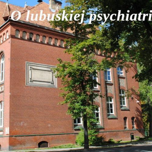 O lubuskiej psychiatrii