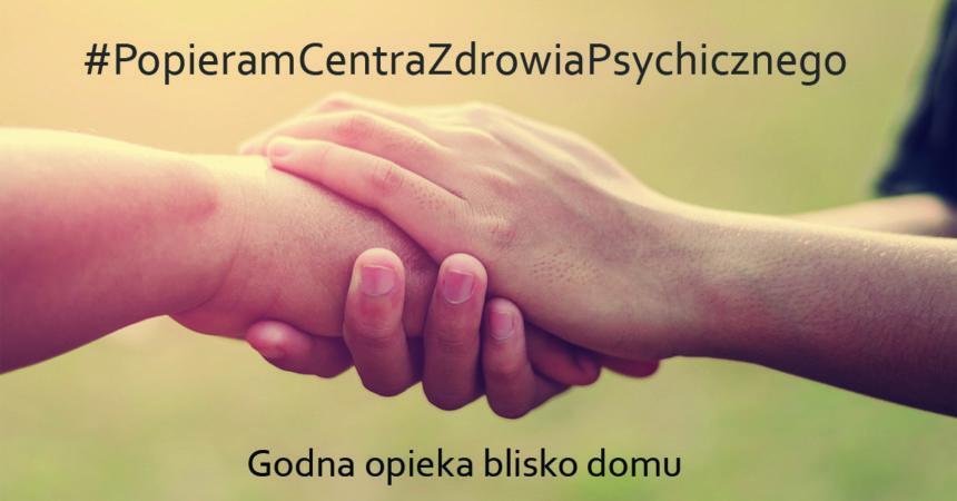 Wspieramy akcję #PopieramCentraZdrowiaPsychicznego